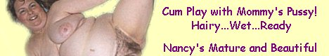 Nancy's Mature and Beautiful Hairy Pussy!